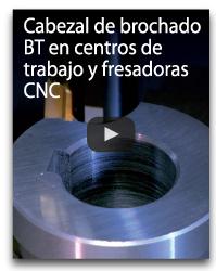 cabezal de brochado BT en centros de trabajo y fresadoras CNC