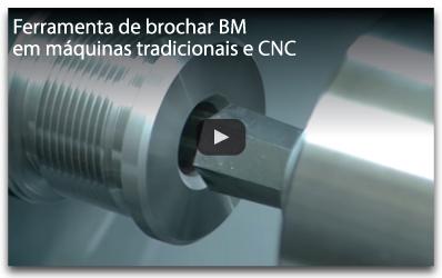 Ferramenta de brochar BM em máquinas tradicionais e CNC