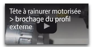 Tête à rainurer motorisée brochage externe