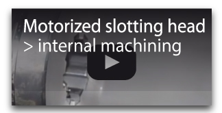 motorized slotting head internal machining