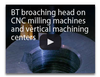 BT broaching head on CNC milling machines and vertical machining centers